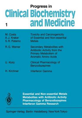 Essential and Non-Essential Metals Metabolites with Antibiotic Activity Pharmacology of Benzodiazepines Interferon Gamma Research - Progress in Clinical Biochemistry and Medicine 1 (Paperback)