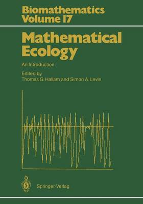 Mathematical Ecology: An Introduction - Biomathematics 17 (Paperback)