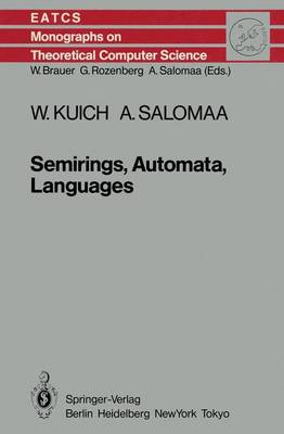 Semirings, Automata, Languages - Monographs in Theoretical Computer Science. An EATCS Series 5 (Paperback)