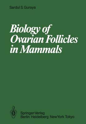 Biology of Ovarian Follicles in Mammals (Paperback)