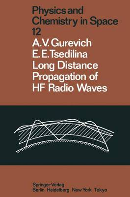Long Distance Propagation of HF Radio Waves - Physics and Chemistry in Space 12 (Paperback)