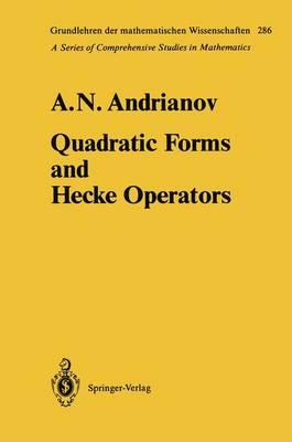 Quadratic Forms and Hecke Operators - Grundlehren der mathematischen Wissenschaften 286 (Paperback)