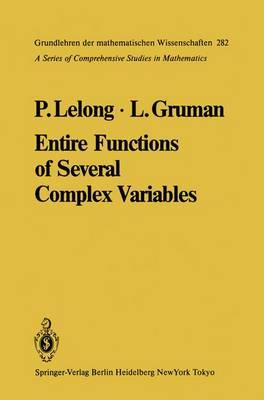 Entire Functions of Several Complex Variables - Grundlehren der mathematischen Wissenschaften 282 (Paperback)