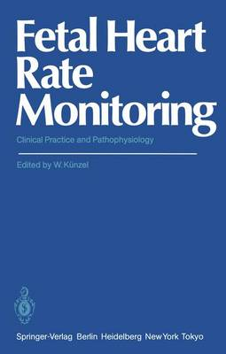 Fetal Heart Rate Monitoring: Clinical Practice and Pathophysiology (Paperback)