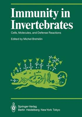 Immunity in Invertebrates: Cells, Molecules, and Defense Reactions - Proceedings in Life Sciences (Paperback)