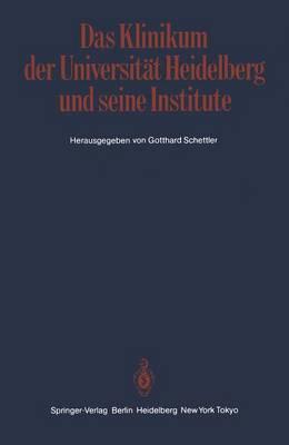 Das Klinikum der Universitat Heidelberg und Seine Institute (Paperback)