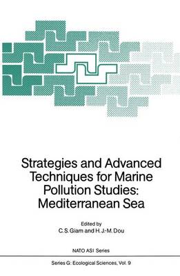 Strategies and Advanced Techniques for Marine Pollution Studies: Mediterranean Sea - Nato ASI Subseries G: 9 (Paperback)