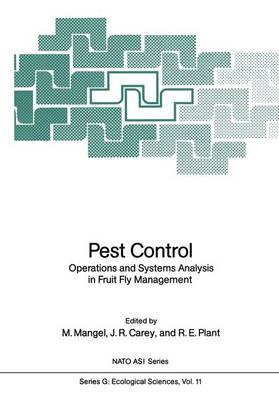 Pest Control: Operations and Systems Analysis in Fruit Fly Management - Nato ASI Subseries G: 11 (Paperback)