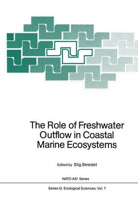 The Role of Freshwater Outflow in Coastal Marine Ecosystems - Nato ASI Subseries G: 7 (Paperback)