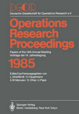 Dgor: Papers of the 14th Annual Meeting / Vortrage Der 14. Jahrestagung - Operations Research Proceedings 1985 (Paperback)