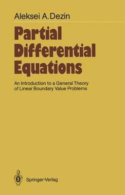 Partial Differential Equations: An Introduction to a General Theory of Linear Boundary Value Problems - Springer Series in Soviet Mathematics (Paperback)