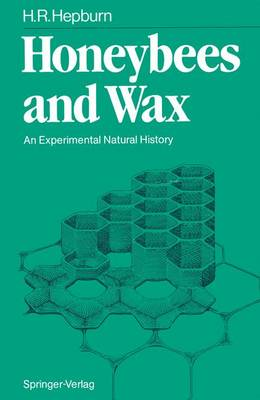 Honeybees and Wax: An Experimental Natural History (Paperback)