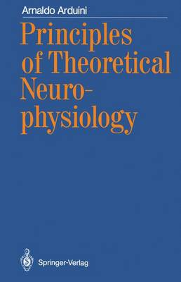 Principles of Theoretical Neurophysiology (Paperback)