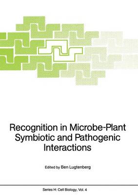 Recognition in Microbe-Plant Symbiotic and Pathogenic Interactions - Nato ASI Subseries H: 4 (Paperback)