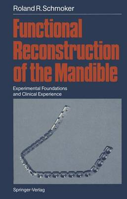 Functional Reconstruction of the Mandible: Experimental Foundations and Clinical Experience (Paperback)