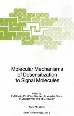 Molecular Mechanisms of Desensitization to Signal Molecules - Nato ASI Subseries H: 6 (Paperback)