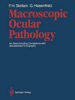 Macroscopic Ocular Pathology: An Atlas Including Correlations with Standardized Echography (Paperback)