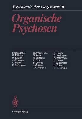 Organische Psychosen - Psychiatrie Der Gegenwart / Klinische Psychiatrie 6 (Paperback)