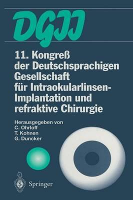 11. Kongress Der Deutschsprachigen Gesellschaft Fur Intraokularlinsen-Implantation Und Refraktive Chirurgie: 13. Bis 15. Marz 1997, Frankfurt Am Main (Paperback)