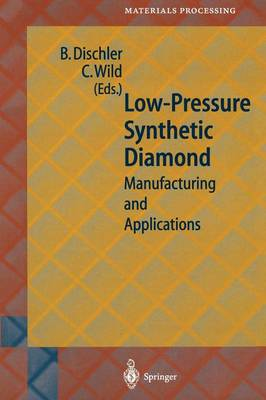 Low-Pressure Synthetic Diamond: Manufacturing and Applications - Springer Series in Materials Processing (Paperback)