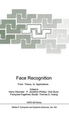 Face Recognition: From Theory to Applications - Nato ASI Subseries F: 163 (Paperback)