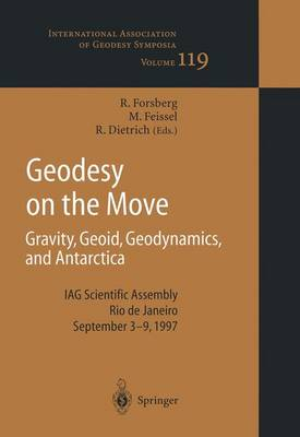 Geodesy on the Move: Gravity, Geoid, Geodynamics and Antarctica - International Association of Geodesy Symposia 119 (Paperback)