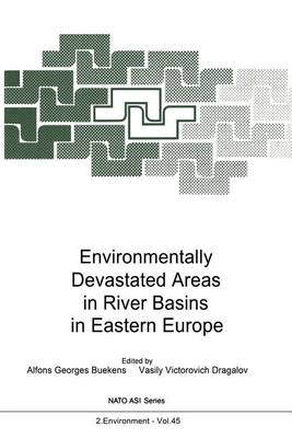 Environmentally Devastated Areas in River Basins in Eastern Europe - Nato Science Partnership Subseries: 2 45 (Paperback)
