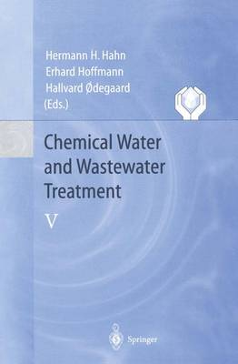 Chemical Water and Wastewater Treatment V: Proceedings of the 8th Gothenburg Symposium 1998 September 07-09, 1998 Prague, Czech Republic (Paperback)