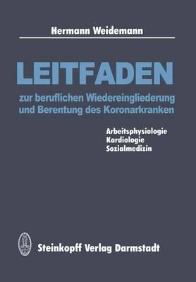 Leitfaden zur Beruflichen Wiedereingliederung und Berentung des Koronarkranken (Paperback)