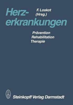 Herzerkrankungen: Pr�vention -- Rehabilitation -- Therapie (Paperback)