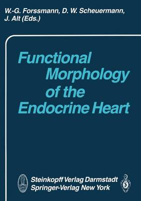 Functional Morphology of the Endocrine Heart (Paperback)