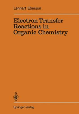 Electron Transfer Reactions in Organic Chemistry - Reactivity and Structure: Concepts in Organic Chemistry 25 (Paperback)
