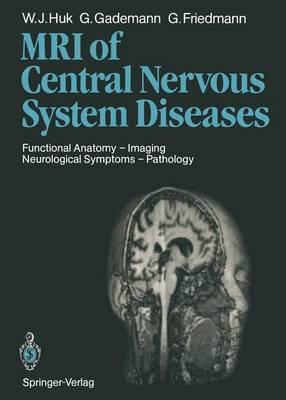 Magnetic Resonance Imaging of Central Nervous System Diseases: Functional Anatomy - Imaging Neurological Symptoms - Pathology (Paperback)