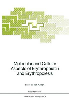 Molecular and Cellular Aspects of Erythropoietin and Erythropoiesis - Nato ASI Subseries H: 8 (Paperback)