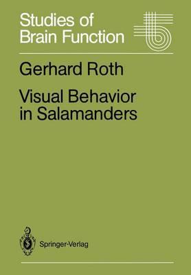 Visual Behavior in Salamanders - Studies of Brain Function 14 (Paperback)