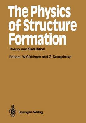 The Physics of Structure Formation: Theory and Simulation - Springer Series in Synergetics 37 (Paperback)