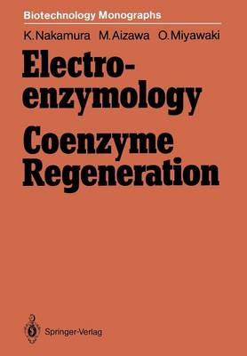 Electro-enzymology Coenzyme Regeneration - Biotechnology Monographs 4 (Paperback)