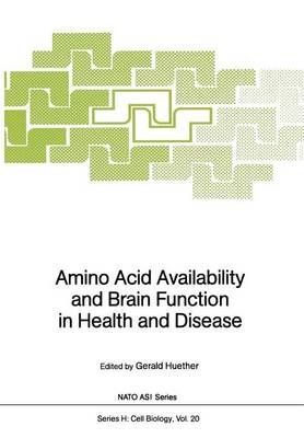Amino Acid Availability and Brain Function in Health and Disease - Nato ASI Subseries H: 20 (Paperback)