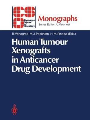 Human Tumour Xenografts in Anticancer Drug Development - ESO Monographs (Paperback)