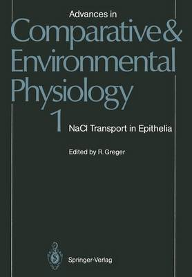 NaCl Transport in Epithelia - Advances in Comparative and Environmental Physiology 1 (Paperback)