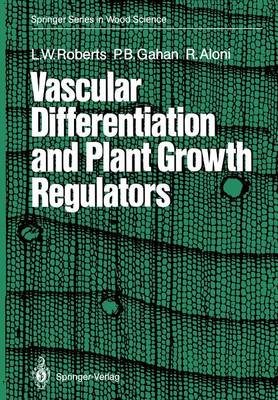 Vascular Differentiation and Plant Growth Regulators - Springer Series in Wood Science (Paperback)