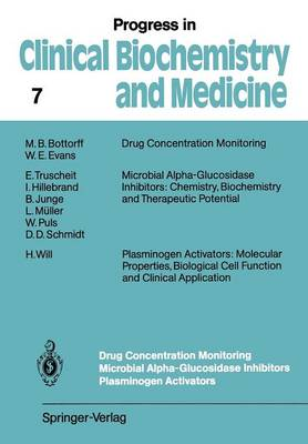 Drug Concentration Monitoring Microbial Alpha-Glucosidase Inhibitors Plasminogen Activators - Progress in Clinical Biochemistry and Medicine 7 (Paperback)