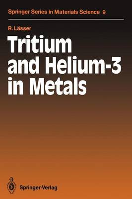 Tritium and Helium-3 in Metals - Springer Series in Materials Science 9 (Paperback)