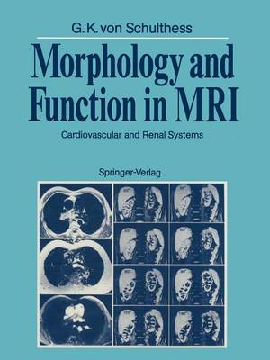 Morphology and Function in MRI: Cardiovascular and Renal Systems (Paperback)