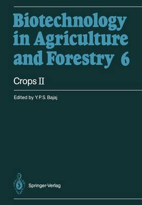 Crops II - Biotechnology in Agriculture and Forestry 6 (Paperback)
