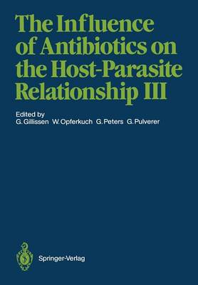 The Influence of Antibiotics on the Host-Parasite Relationship III (Paperback)