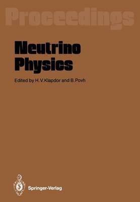 Neutrino Physics: Proceedings of an International Workshop Held in Heidelberg, October 20-22,1987 (Paperback)