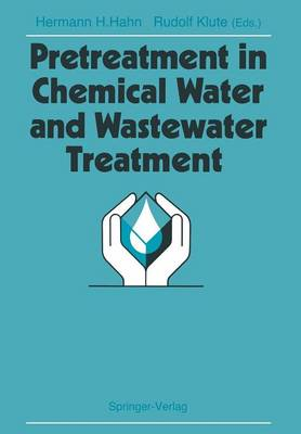 Pretreatment in Chemical Water and Wastewater Treatment: Proceedings of the 3rd Gothenburg Symposium 1988, 1.-3. Juni 1988, Gothenburg (Paperback)
