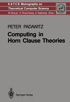Computing in Horn Clause Theories - Monographs in Theoretical Computer Science. An EATCS Series 16 (Paperback)
