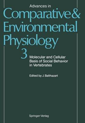 Molecular and Cellular Basis of Social Behavior in Vertebrates - Advances in Comparative and Environmental Physiology 3 (Paperback)